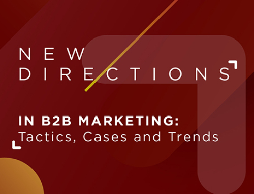 New Directions in B2B Marketing: Tactics, Cases and Trends