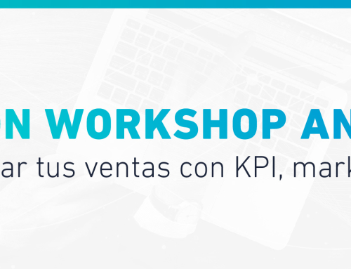 Hands On Workshop Analytics. Cómo aumentar tus ventas con KPI, marketing y datos.