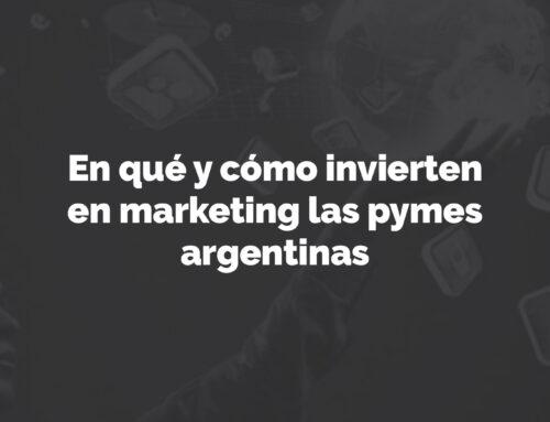 En qué y cómo invierten en marketing las pymes argentinas
