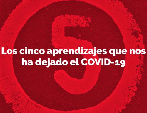 Los cinco aprendizajes que nos ha dejado el COVID-19