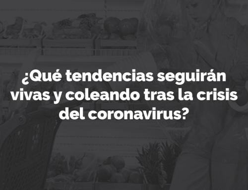 ¿Qué tendencias seguirán vivas y coleando tras la crisis del coronavirus?