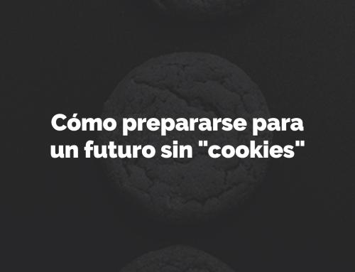 """Cómo prepararse para un futuro sin """"cookies"""""""