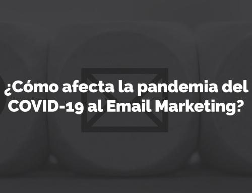 ¿Cómo afecta la pandemia del COVID-19 al Email Marketing?