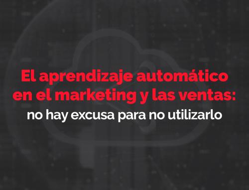 El aprendizaje automático en el marketing y las ventas: no hay excusa para no utilizarlo